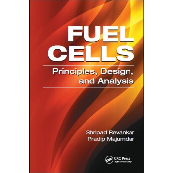 Fuel Cells: Principles, Design, and Analysis [Hardcover]
