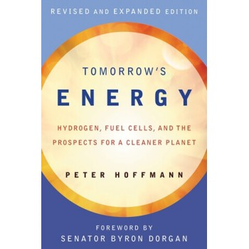 Tomorrow's Energy: Hydrogen, Fuel Cells, and the Prospects for a Cleaner Planet [Paperback]
